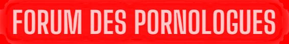 Le forum des Pornologues